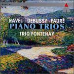Fauré, Debussy, Ravel: Piano Trios