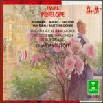 Fauré: Pénélope - Alain Vanzo (tenor); Christine Barbaux (soprano); Colette Alliot-Lugaz (soprano); Daniele Borest (soprano);...