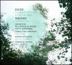 Fauré: Pelléas et Mélisande; Élégie; Mélodies; Wagner: Siegfried Idyll