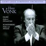 Fauré: Pelléas et Mélisande Suite; Schoenberg: Pelléas und Mélisande