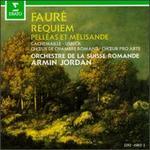 Fauré: Requiem; Pelléas et Mélisande