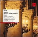 Faur�: Requiem; Villette, Roger-Ducasse: Motets