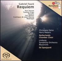 Faur�: Requiem  - Christiane Oelze (soprano); Harry Peeters (baritone); Netherlands Chamber Choir (choir, chorus);...