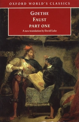 Faust: Part One - Goethe, Johann Wolfgang Von, and Luke, David (Translated by)