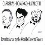 Favorite Arias by the World's Favorite Tenors - José Carreras / Plácido Domingo / Luciano Pavarotti