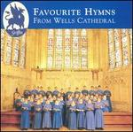 Favourite Hymns from Wells Cathedral - Malcolm Archer (descant); Rupert Gough (organ); Wells Cathedral Choir (choir, chorus); Malcolm Archer (conductor)