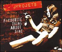 Favourite Thing About Jane - Jyrojets