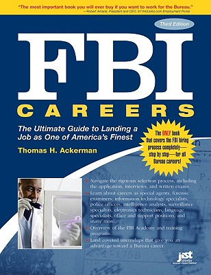 FBI Careers: The Ultimate Guide to Landing a Job as One of America's Finest - Ackerman, Thomas H