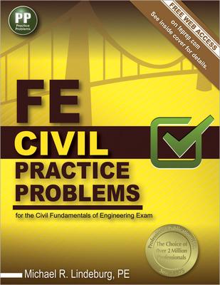 FE Civil Practice Problems - Lindeburg, Michael R, Pe