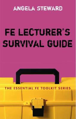 Fe Lecturer's Survival Guide - Steward, Angela