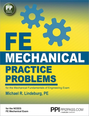 FE Mechanical Practice Problems - Lindeburg, Michael R, Pe