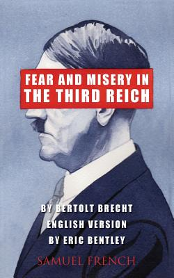 Fear and Misery in the Third Reich - Brecht, Bertolt, and Bentley, Eric, Professor (Translated by)