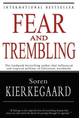the description of faith in fear and trembling by soren kierkegaard Fear and trembling: soren kierkegaard: accepting the fear and trembling of genuine faith the description of this kindle book promises the whole text.