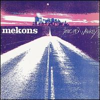 Fear and Whiskey - Mekons