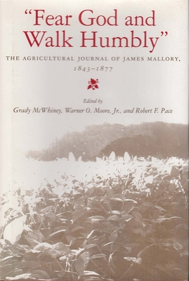 """Fear God and Walk Humbly"": The Agricultural Journal of James Mallory, 1843-1877 - Mallory, James"