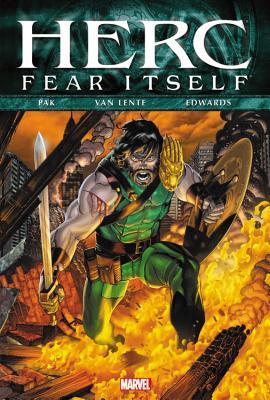 Fear Itself: Herc - Pak, Greg, and Van Lente, Fred, and Edwards, Neil (Artist)