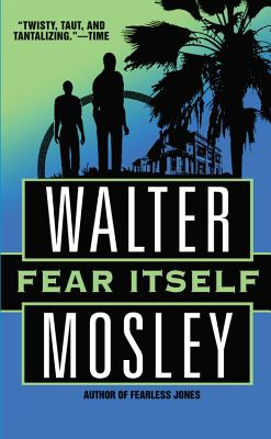 Fear Itself - Mosley, Walter