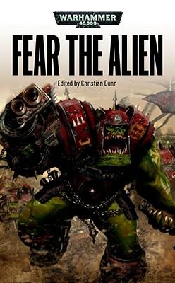 Fear the Alien - Dunn, Christian (Editor)