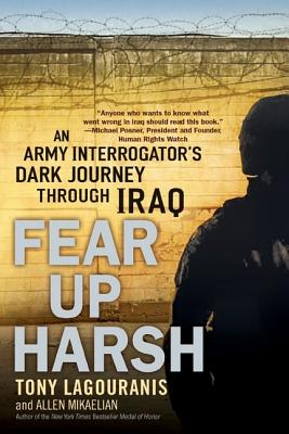 Fear Up Harsh: An Army Interrogator's Dark Journey Through Iraq - Lagouranis, Tony