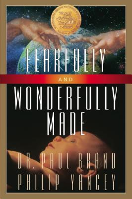 Fearfully and Wonderfully Made - Yancey, Philip, and Brand, Paul, Dr.
