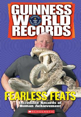 Fearless Feats: Incredible Records of Human Achievement - Calkhoven, Laurie (Compiled by), and Herndon, Ryan (Compiled by)
