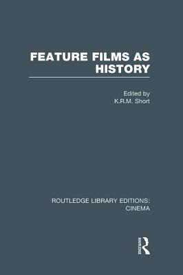 Feature Films as History - Short, K. R. M. (Editor)