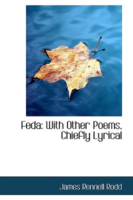 Feda: With Other Poems, Chiefly Lyrical - Rodd, James Rennell
