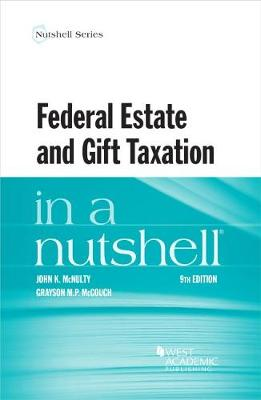 Federal Estate and Gift Taxation in a Nutshell - McNulty, John K., and McCouch, Grayson M.P.