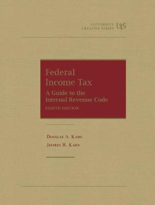 Federal Income Tax: A Guide to the Internal Revenue Code - Kahn, Douglas A., and Kahn, Jeffrey H.