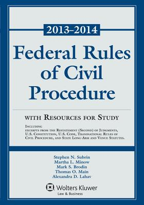 Federal Rules of Civil Procedure with Resources for Study 2013-2014 Statutory Supplement - Subrin, Stephen N, and Minow, Martha L, and Brodin, Mark S