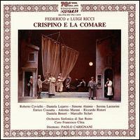 Federico e Luigi Ricci: Crispino e la Comare - Antonio Marani (baritone); Daniela Lojarro (soprano); Enrico Cossutta (tenor); Riccardo Ristori (bass);...