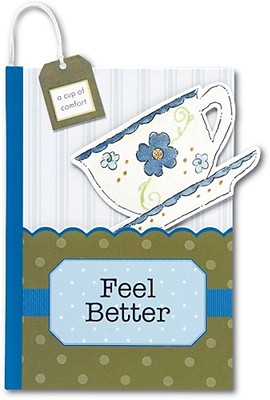Feel Better: A Pocket Treasure Book for Whatever Ails You - River House Media