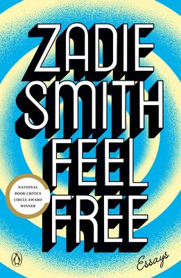 Feel Free: Essays - Smith, Zadie