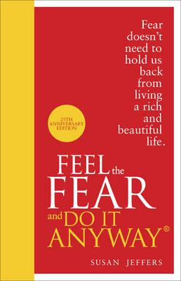 Feel the Fear and Do it Anyway - Jeffers, Susan J.