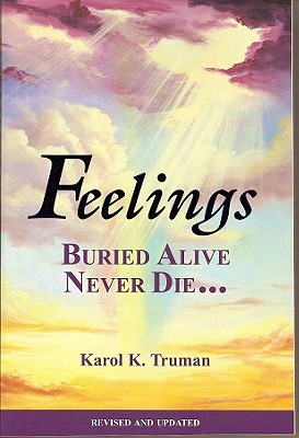 Feelings Buried Alive Never Die-- - Truman, Karol K