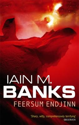 Feersum Endjinn - Banks, Iain M.