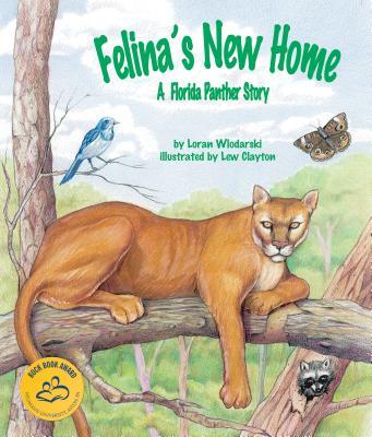 Felina's New Home: A Florida Panther Story - Wlodarski, Loran