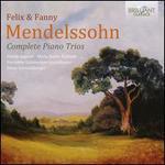 Felix & Fanny Mendelssohn: Complete Piano Trios