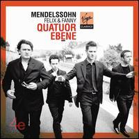 Felix & Fanny Mendelssohn - Quatuor Ebène