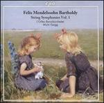 Felix Mendelssohn Bartholdy: String Symphonies Vol. 1