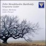 Felix Mendelssohn Bartholdy: Vergessene Lieder
