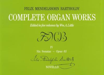 Felix Mendelssohn: Complete Organ Works Volume IV - Mendelssohn, Felix (Composer), and Little, William A. (Editor)