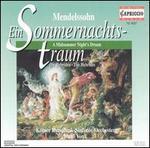Felix Mendelssohn: Ein Sommernachtstraum/Die Hebriden Overture