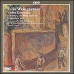Felix Weingartner: Violin Concerto; Schubert: Symphony in E