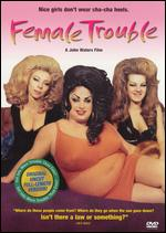 Female Trouble - John Waters