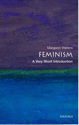 Feminism: A Very Short Introduction - Walters, Margaret