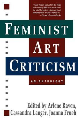 Feminist Art Criticism - Raven, Arlene