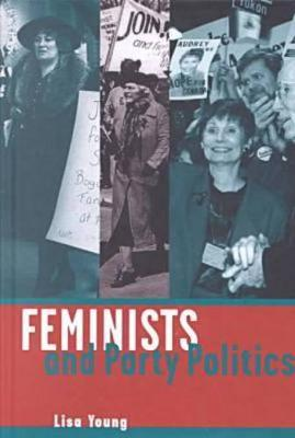 Feminists and Party Politics - Young, Lisa