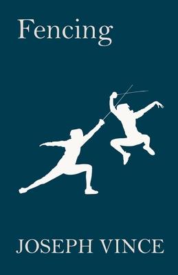 Fencing - Vince, Joseph