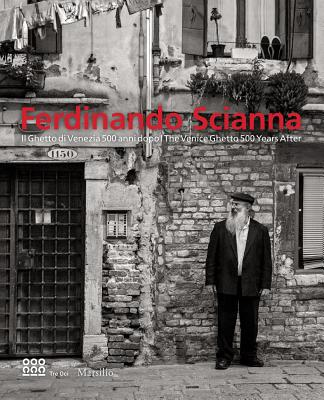 Fendinando Scianna: The Venice Ghetto 500 Years Later - Curti, Denis